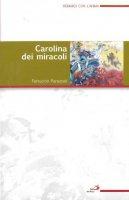 Carolina dei miracoli - Ferruccio Parazzoli