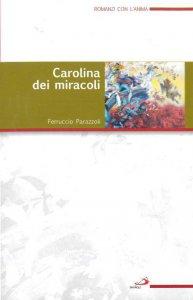 Copertina di 'Carolina dei miracoli'