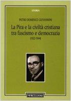 La Pira e la civiltà cristiana tra fascismo e democrazia (1922-1944) - Giovannoni Domenico
