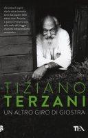 Un altro giro di giostra - Terzani Tiziano