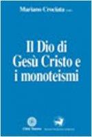 Il Dio di Gesù Cristo e i monoteismi