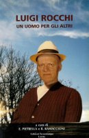 Luigi Rocchi. Un uomo per gli altri