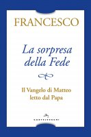 La sorpresa della fede - Francesco (Jorge Mario Bergoglio)