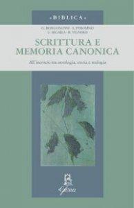 Copertina di 'Scrittura e memoria canonica. All'incrocio tra ontologia, storia e teologia'