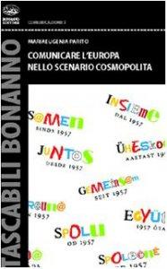 Copertina di 'Comunicare l'Europa nello scenario cosmopolita'