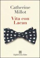 Vita con Lacan - Millot Catherine