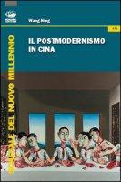 Il postmodernismo in Cina - Wang Ning