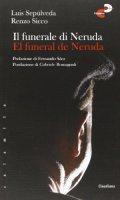 Il funerale di Neruda - Luis Sepúlveda, Renzo Sicco