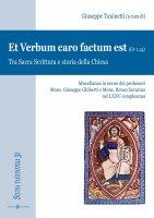 Et Verbum caro factum est (Gv 1,14). Tra Sacra Scrittura e storia della Chiesa