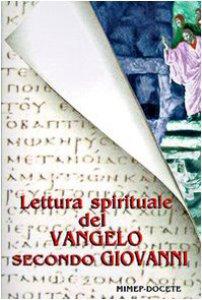 Copertina di 'Lettura spirituale del Vangelo secondo Giovanni'