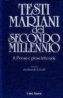 Testi mariani del secondo millennio [vol_8] / Poesia e prosa letteraria - Castelli Ferdinando
