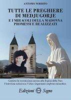 Tutte le preghiere di Medjugorje e i miracoli della Madonna promessi e realizzati - Antonio Norrito