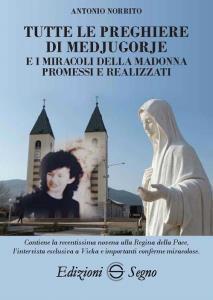 Copertina di 'Tutte le preghiere di Medjugorje e i miracoli della Madonna promessi e realizzati'