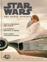 Una nuova speranza. Star Wars. Official celebration special