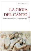 La gioia del canto di Militello Sergio su LibreriadelSanto.it