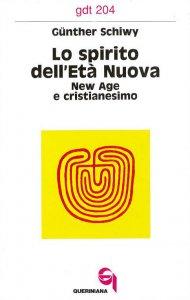 Copertina di 'Lo spirito dell'età nuova. New Age e cristianesimo (gdt 204)'