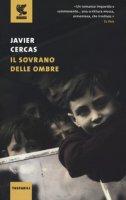 Il sovrano delle ombre - Cercas Javier