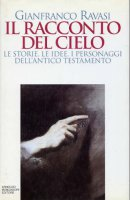 Il racconto del cielo - Ravasi Gianfranco