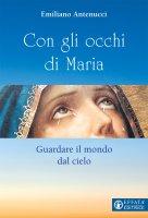 Con gli occhi di Maria - Emiliano Antenucci