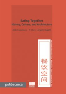 Copertina di 'Eating together. History, culture, and architecture'
