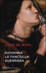 Copertina di 'Giovanna la fanciulla guerriera'