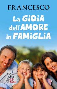 Copertina di 'La gioia dell'amore in famiglia'