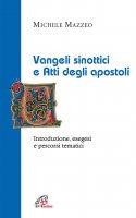 Vangeli sinottici e Atti degli apostoli - Michele Mazzeo