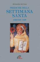 Prediche della Settimana santa (Firenze, 1425) - Bernardino da Siena (san)