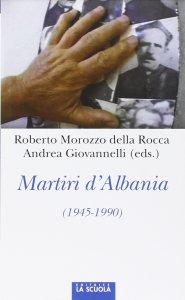 Copertina di 'Martiri d'Albania (1945-1990)'