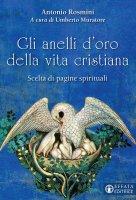 Gli anelli d'oro della vita cristiana - Antonio Rosmini