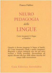 Copertina di 'Neuropedagogia delle lingue. Come insegnare le lingue ai bambini'
