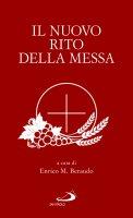 Il nuovo rito della messa - Franco Cecchin