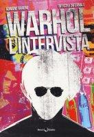 Warhol. L'intervista - Barone Adriano, Officina Infernale