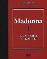 Madonna. La musica il mito