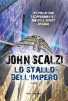 Lo stallo dell'impero - Scalzi John