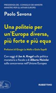 Copertina di 'Una politeia per un'Europa diversa, più forte e più equa'