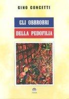 Gli obbrobri della pedofilia - Concetti Gino