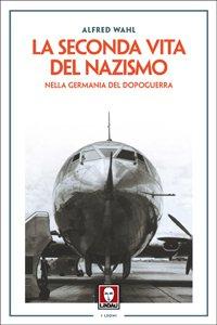 Copertina di 'La seconda vita del nazismo nella Germania del dopoguerra'