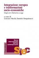 Integrazione europea e trasformazioni socio-economiche. Dagli anni Settanta a oggi