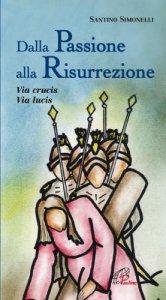Copertina di 'Dalla passione alla risurrezione'