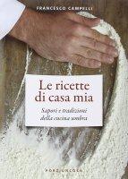 Ricette di casa mia - Campelli Francesco