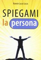 Spiegami la persona (italiano) - Lucas Lucas Ramon