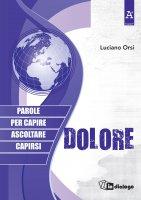 Dolore - Luciano Orsi