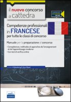 CC 1/6 competenze professionali in francese per tutte le classi di concorso. Manuale per la preparazione al concorso... Con espansione online