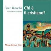 Chi è il cristiano? CD - Enzo Bianchi