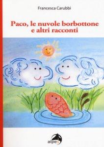 Copertina di 'Paco, le nuvole borbottone e altri racconti'