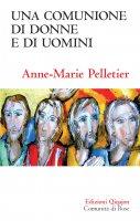 Una comunione di donne e di uomini - Anne-Marie Pelletier