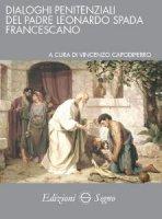 Dialoghi penitenziali del padre Leonardo Spada francescano - Vincenzo Capodiferro