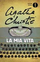 La mia vita - Christie Agatha