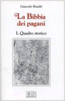 La Bibbia dei pagani [vol_1] / Quadro storico - Rinaldi Giancarlo